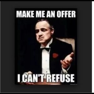 MAKE ME AN OFFER I CAN'T REFUSE BY MIDNIGHT!